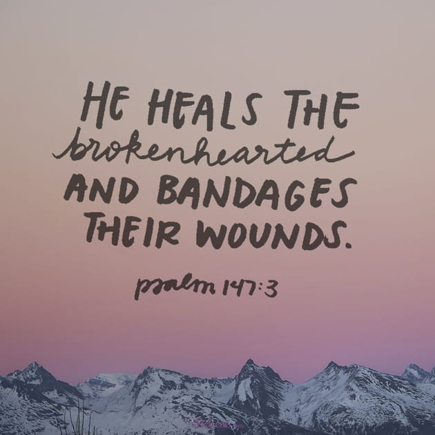 He Heals the Brokenhearted and Bandages Their Wounds