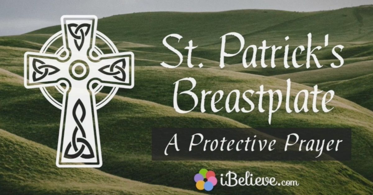 Protective Prayer: St. Patrick's Breastplate