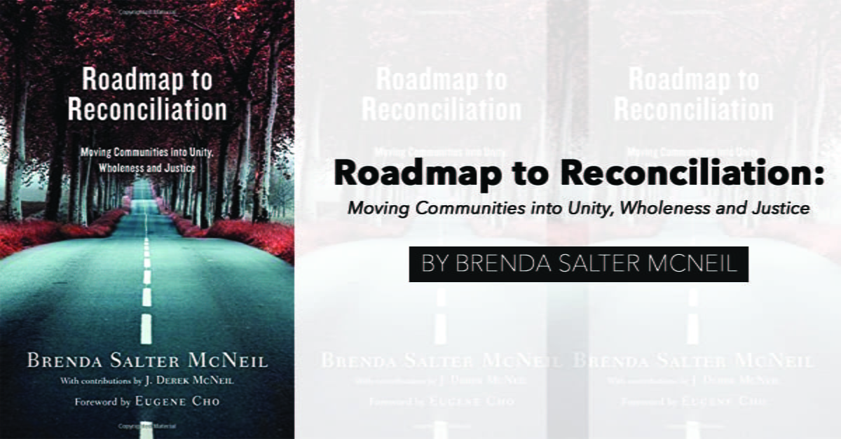 """""""Roadmap to Reconciliation: Moving Communities Into Unity, Wholeness and Justice"""" by Brenda Salter McNeil"""