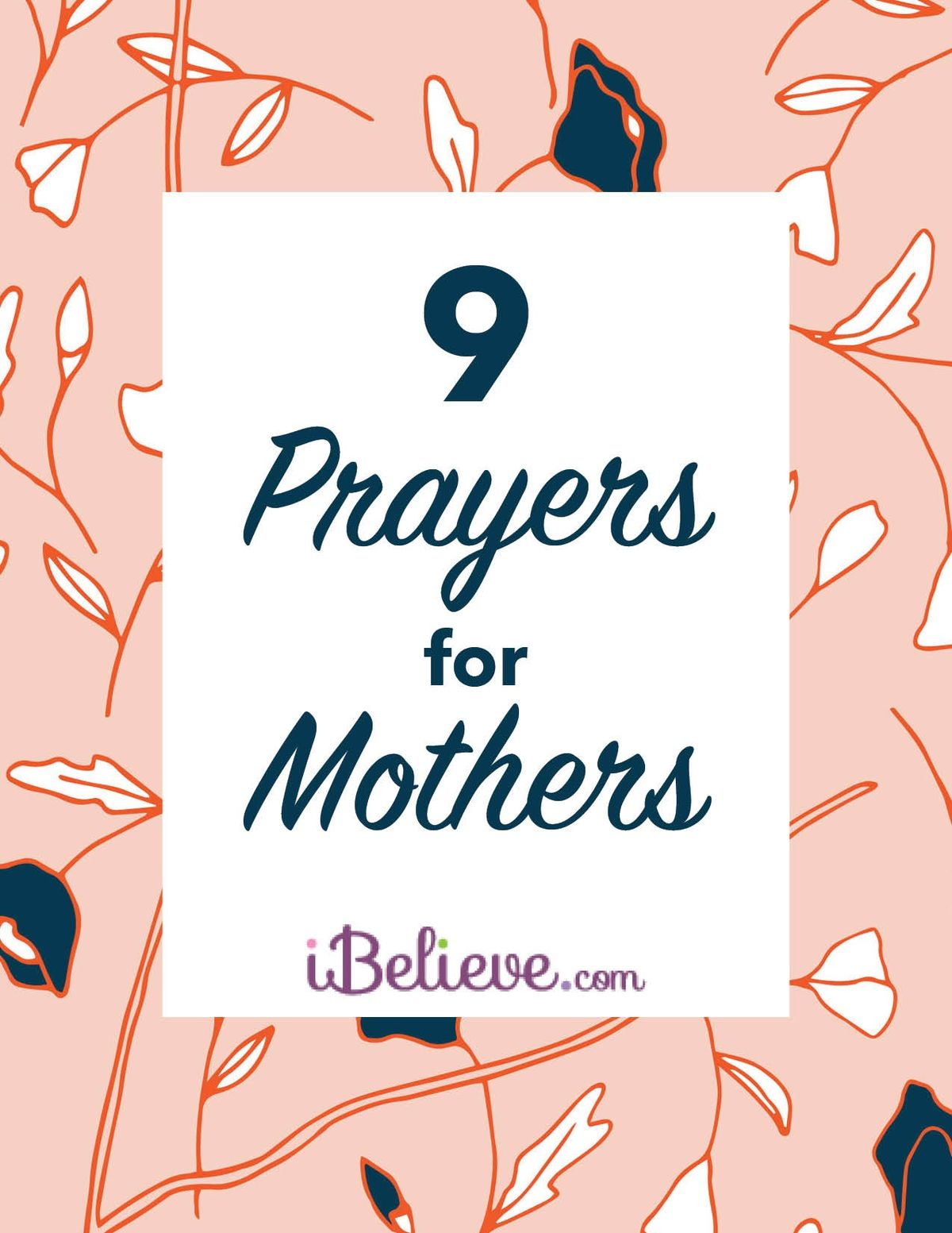 9 Prayers for Mothers