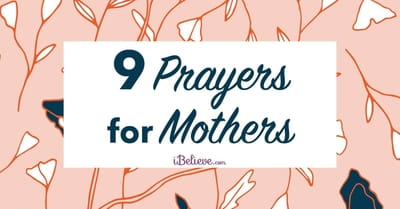 9 Prayers Perfect for Mothers