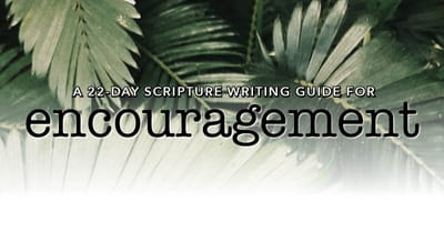 A 22-Day Scripture Writing Guide for Encouragement