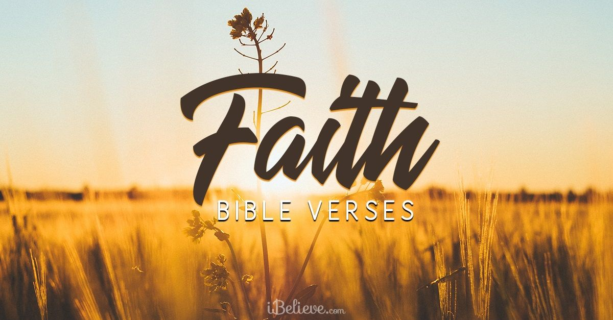 Bible Quotes About Faith Top 25 Bible Verses about Faith   Believe in God with Scripture Bible Quotes About Faith