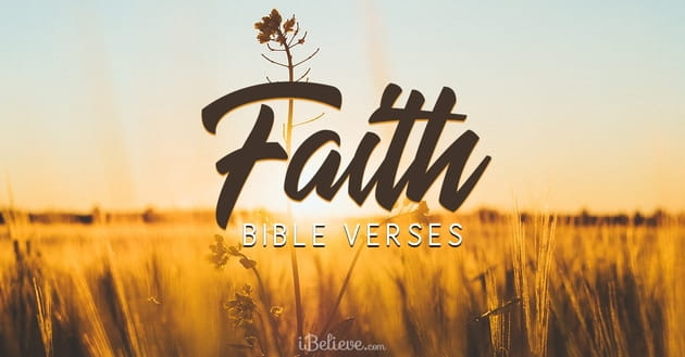 Top 25 Bible Verses About Faith Believe In God With Scripture