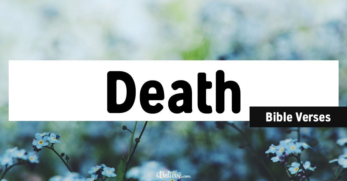 27 Bible Verses About Death Find Peace Comfort In Scripture