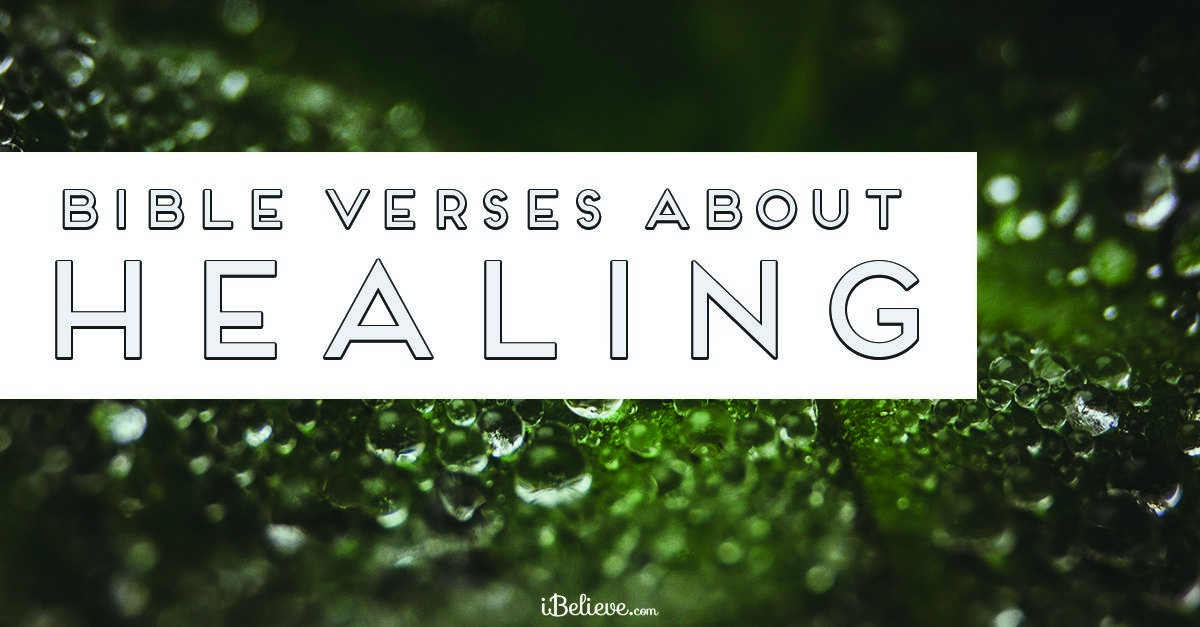 30 Bible Verses About Healing Discover Therapeutic Scripture