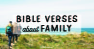 Bible Verses About Family - Scripture For Solving Family Problems