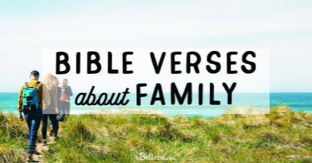 33 Great Quotes About Family: 30 Bible Verses About Family