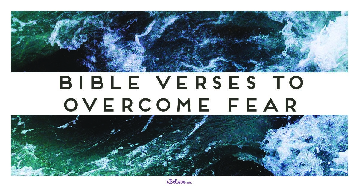 23 Bible Verses for Overcoming Fear