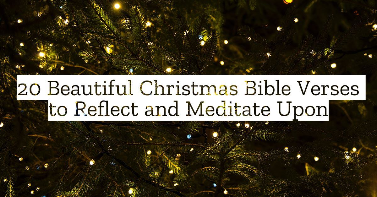 20 Beautiful Christmas Bible Verses to Reflect and Meditate Upon