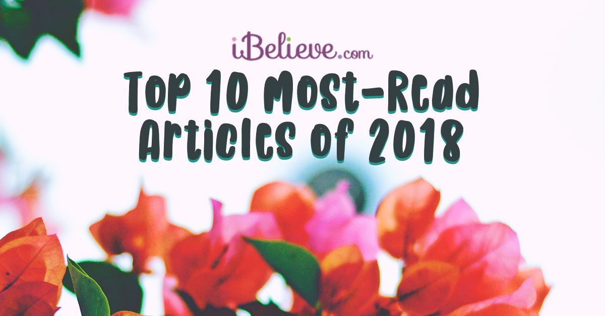 iBelieve's Top 10 Most-Read Articles of 2018