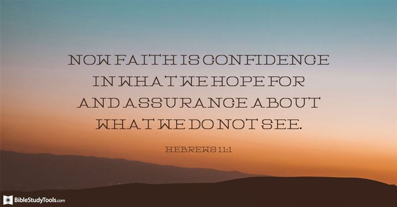 Hebrews 11:1 - NIV Bible - Now faith is confidence in what we hope