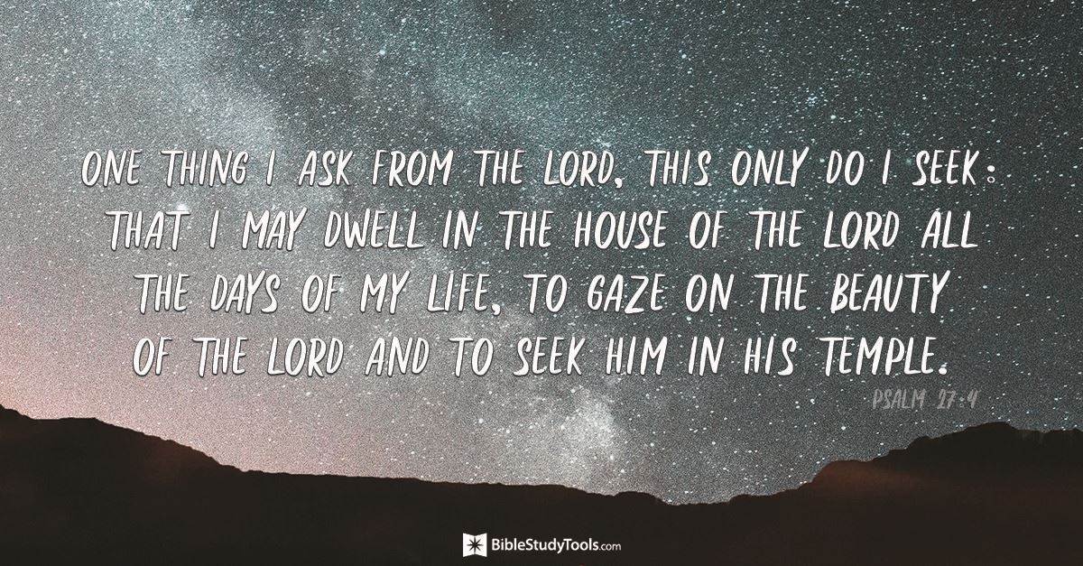Your Daily Verse - Psalm 27:4