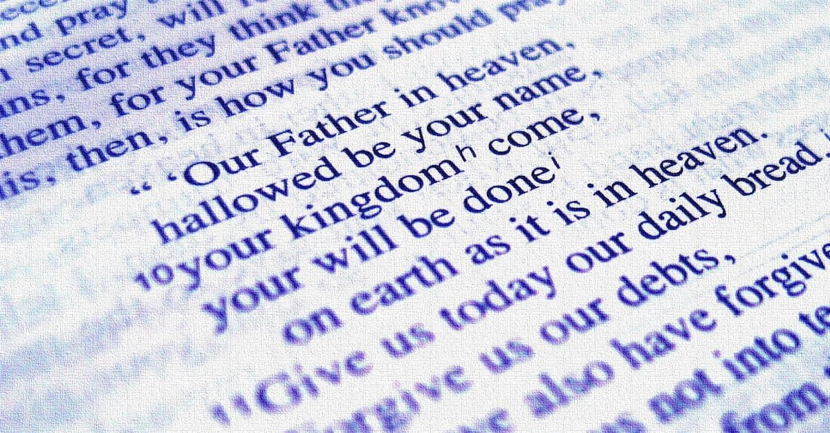 """Thy Will Be Done"" - What Is the Meaning behind the Prayer Jesus Taught?"
