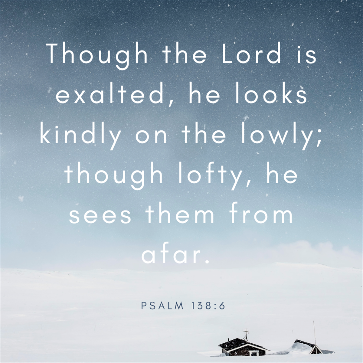 Your Daily Verse - Psalm 138:6