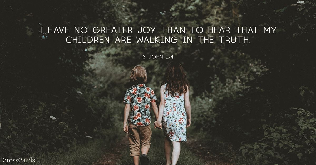 Your Daily Verse - 3 John 1:4