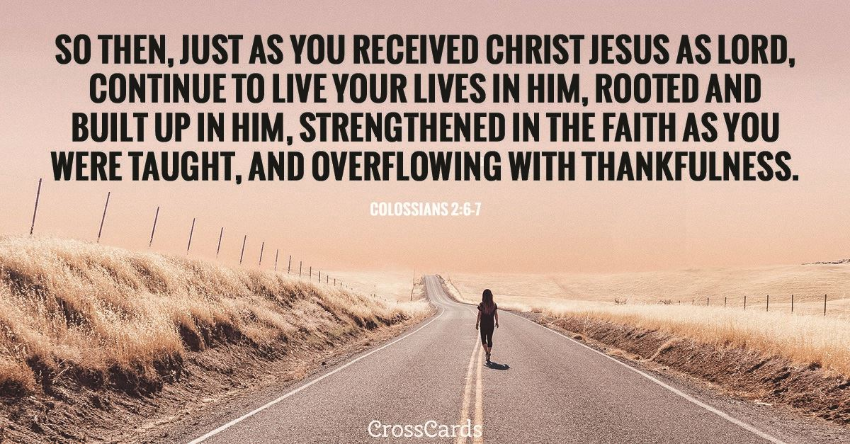 Your Daily Verse - Colossians 2:6-7