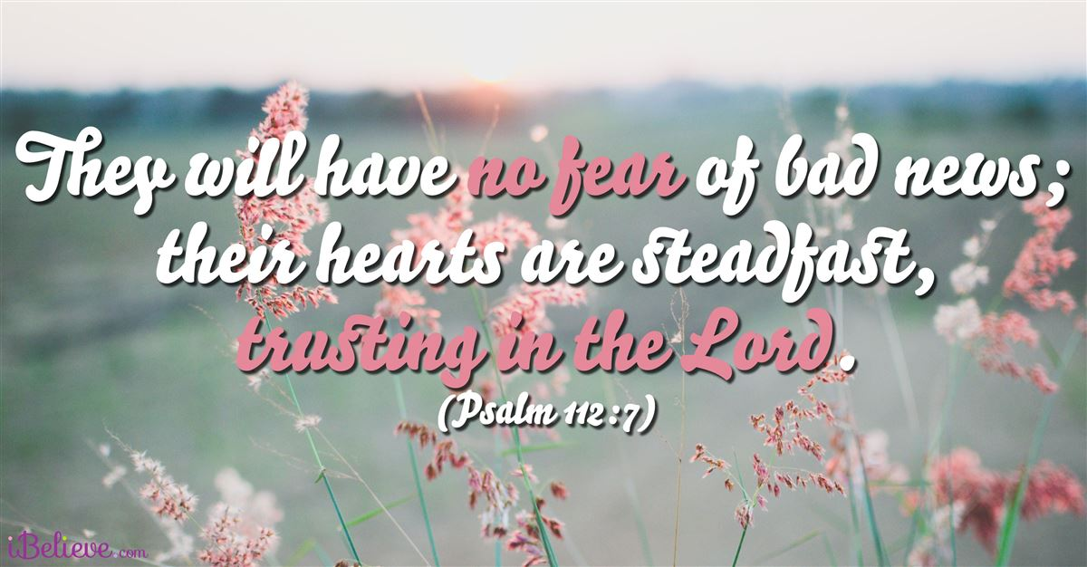 Your Daily Verse - Psalm 112:7