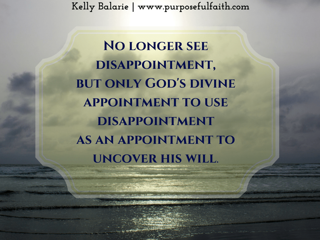 God S Appointment When You Feel Like A Disappointment