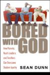 "The Cross & the Pen:  ""Bored with God"" Author Sean Dunn"