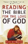 """""""Reading the Bible for the Love of God"""" - Book Review"""