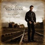 "Randy Travis:  Next Stop ""Glory"""