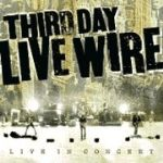 """""""Live Wire"""" a Curiously Understated DVD from Third Day"""
