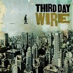 """Third Day Back to Rock & Roll Heyday on """"Wire"""""""