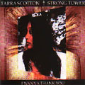 Tarra Scotton and Strong Tower -- <i>I Wanna Thank You</i>