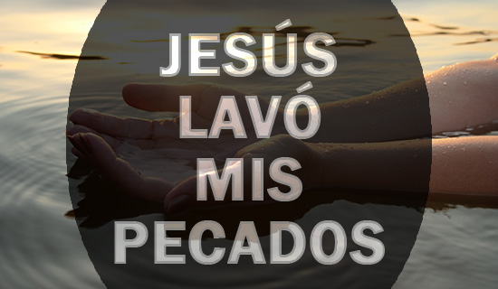 Jesús lavó mis pecados