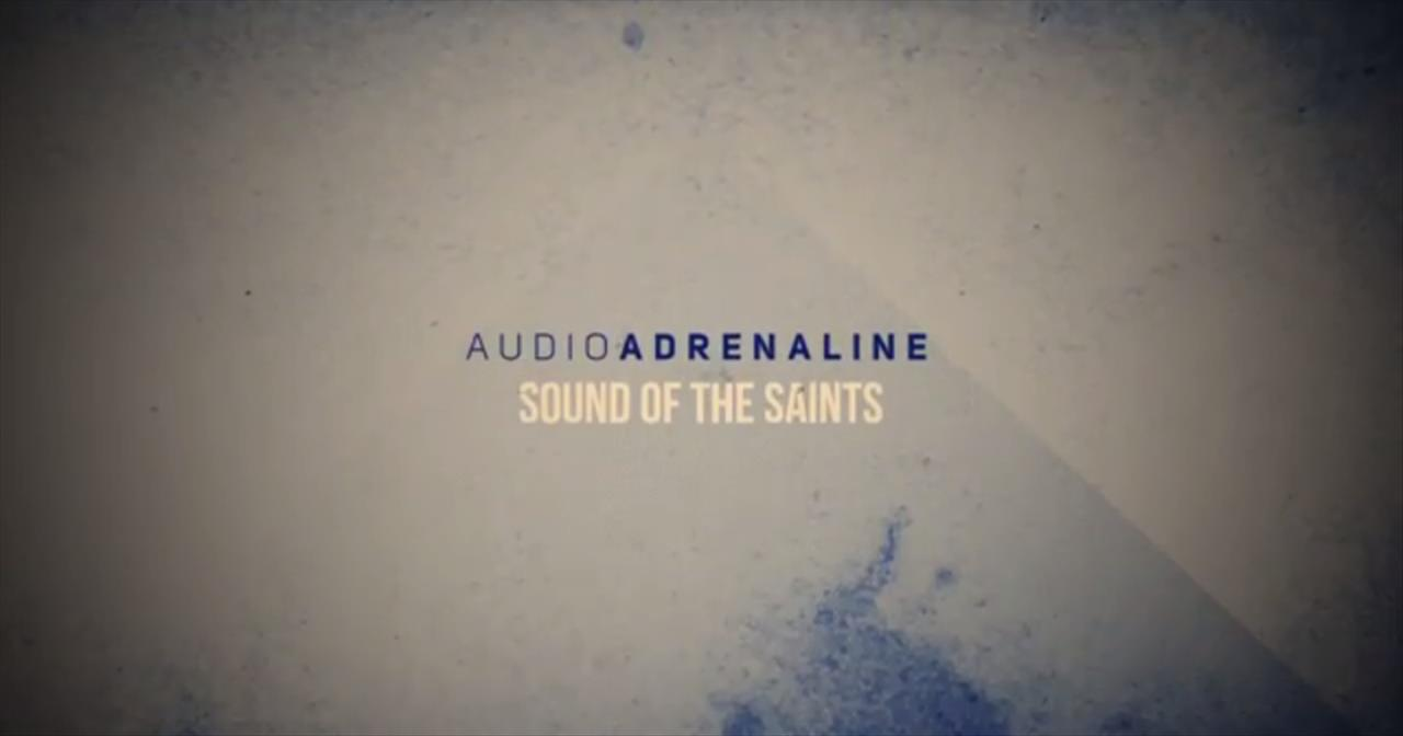 Audio Adrenaline - Sound of the Saints (Official Lyric Video)