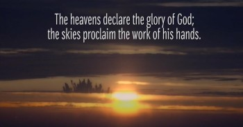The Heavens and This Beautiful Version of Psalm 19 Declare the Glory of God
