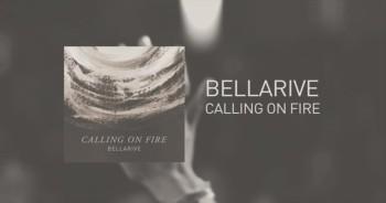 Bellarive - Calling On Fire