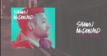 Shawn McDonald - I Can't Imagine
