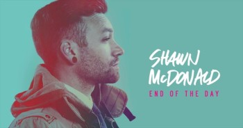 Shawn McDonald - End Of The Day