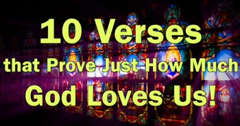 BibleStudyTools.com: 10 Verses that Prove Just How Much God Loves Us!