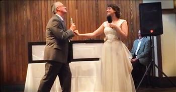 Father-Daughter Wedding Duet Will Have You ROLLING!