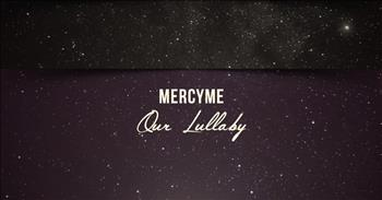 MercyMe - Our Lullaby (Official Lyric Video)