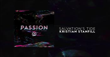Kristian Stanfill - Salvation's Tide (Live from Passion)