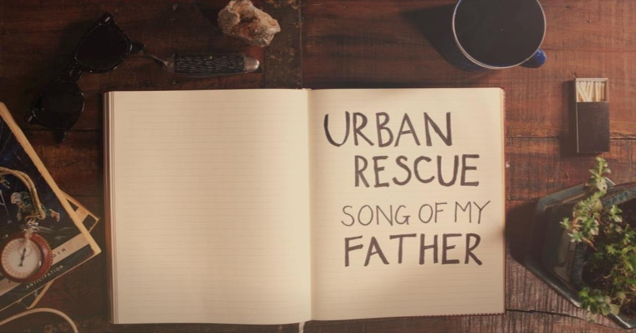 Urban Rescue - Song Of My Father