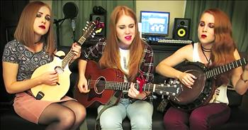 3 Sisters Perform Acoustic Country Cover Of Wilson Phillips' 'Hold On'