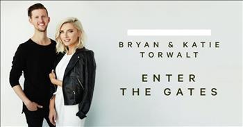Bryan and Katie Torwalt - Enter The Gates
