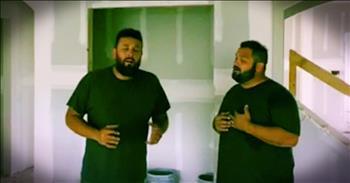 Contractors Sing 'In The Garden' In Empty House