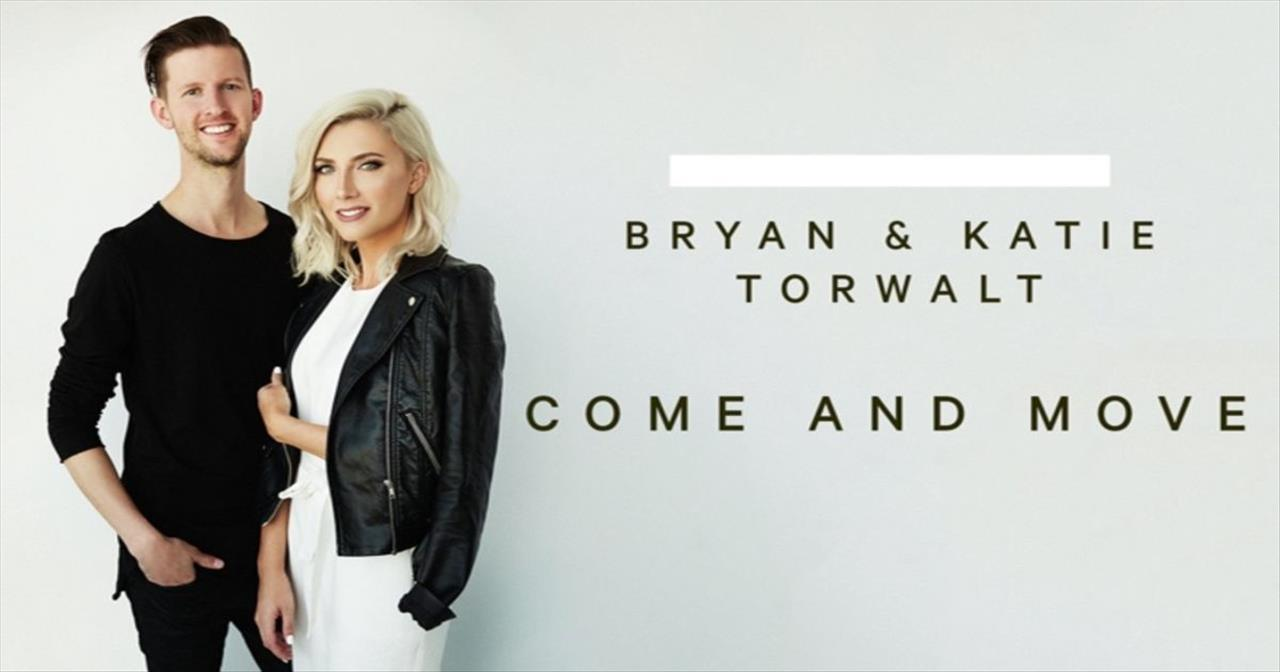 Bryan and Katie Torwalt - Come And Move