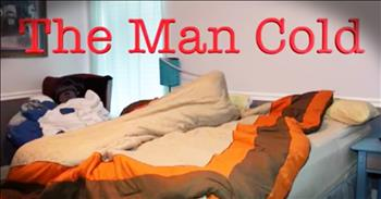 Wife Gives Hilarious Reenactment Of Her Husband's 'Man Cold'