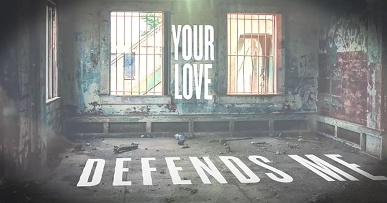 'Your Love Defends Me' - Matt Maher