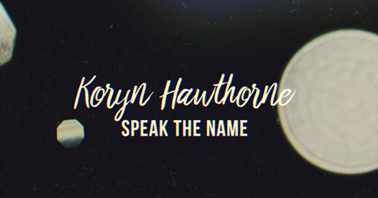 Koryn hawthorne speak the name lyric video christian music videos m4hsunfo