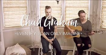 MercyMe's 'Even If' And 'I Can Only Imagine' Medley