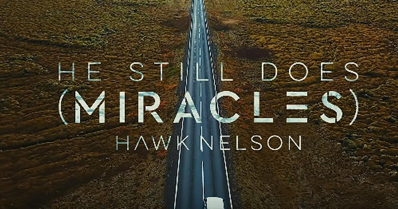 'He Still Does (Miracles)' - Hawk Nelson
