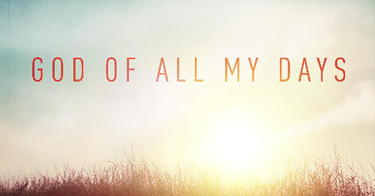 'God of All My Days' - Casting Crowns. '